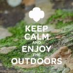 Keep Calm and Enjoy the Outdoors